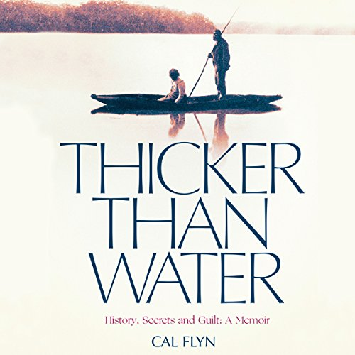 Thicker than Water: History, Secrets and Guilt: A Memoir