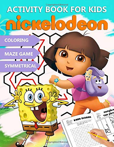 Nickelodeon Activity Book For Kids: Guide Your Beloved Kids To A Successful Goal By The Fantastic Activity Book, Learning Various New Things While ... Nickelodeon Designs And Interesting Games