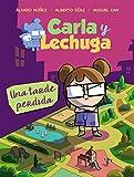 Carla y Lechuga 2. Una tarde perdida (LITERATURA INFANTIL (6-11 años) - Lechuza Detective)