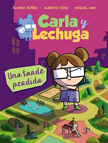 Carla y Lechuga 2. Una tarde perdida (LITERATURA INFANTIL - Lechuza Detective)