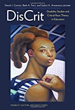 DisCrit―Disability Studies and Critical Race Theory in Education (Disability, Culture, and Equity Series)