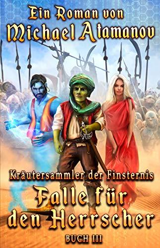 Falle für den Herrscher (Kräutersammler der Finsternis Buch 3): LitRPG-Serie