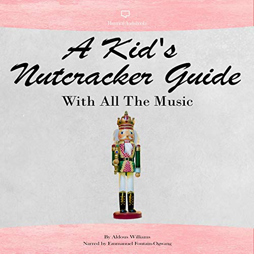 A Kid's Nutcracker Guide with All the Music cover art
