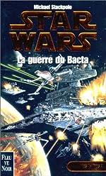 Star Wars, Les X-Wings, n° 4 - La guerre du Bacta de Michael Stackpole