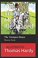 The Trumpet-Major Illustrated
