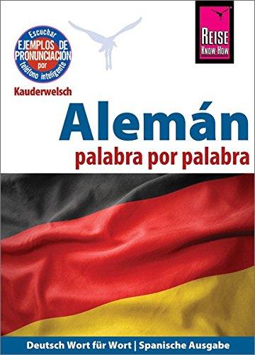 Alemán (Deutsch als Fremdsprache, spanische Ausgabe): Reise Know-How Kauderwelsch