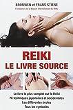 Reiki - Le Livre-Source - les incantations, les symboles, les méditations et les positions des mains d'après la tradition japonaise
