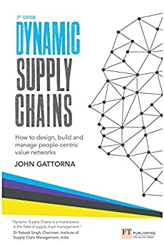Dynamic Supply Chains, 3rd Edition ePub eBook: How to design, build and manage people-centric value networks by [John Gattorna]
