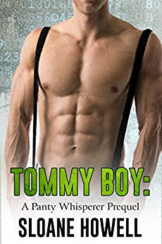 Tommy Boy: A Panty Whisperer Prequel by [Sloane Howell]