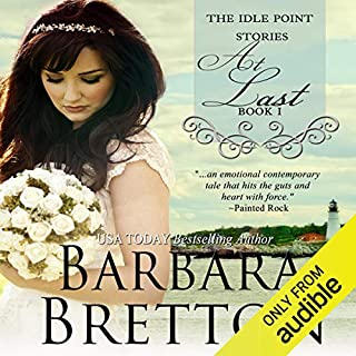 At Last     The Idle Point, Maine Stories, Book 1              By:                                                                                                                                 Barbara Bretton                               Narrated by:                                                                                                                                 Moe Egan                      Length: 8 hrs and 24 mins     59 ratings     Overall 4.2