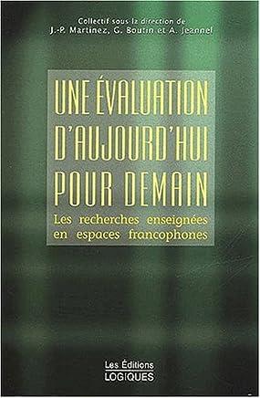 Une évaluation daujourdhui pour demain. Les recherches enseignées en espaces francophones