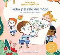 Pedro y el reto del mapa. Un libro sobre la dislexia par Tracy Packiam Alloway