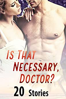 Is That Necessary, Doctor? (20 Stories) by [Temptation Tales]