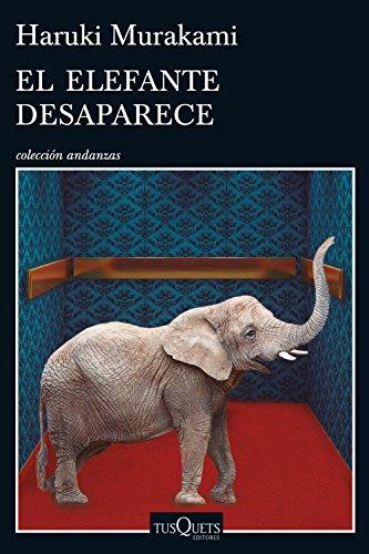 El elefante desaparece (Andanzas)
