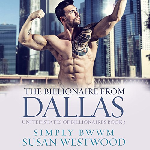The Billionaire from Dallas: A Thrilling BWWM Billionaire Romance audiobook cover art