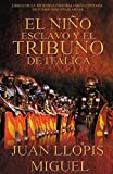 EL NIÑO ESCLAVO Y EL TRIBUNO DE ITÁLICA (LA INCREIBLE HISTORIA JAMÁS CONTADA DE FURBIO PESTAÑASLARGAS)