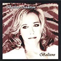 Believe by Barbara Anderson (2013-05-03)
