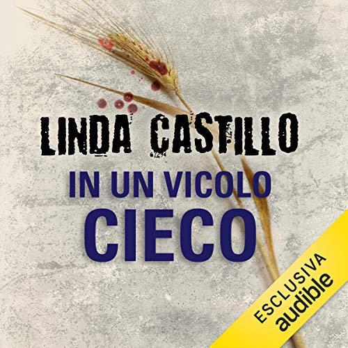 In un vicolo cieco     Kate Burkholder 3              De :                                                                                                                                 Linda Castillo                               Lu par :                                                                                                                                 Stefania Giuliani                      Durée : 10 h et 57 min     Pas de notations     Global 0,0