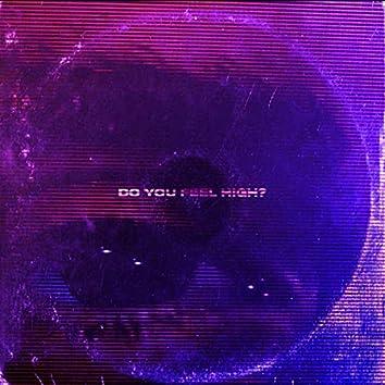 Do You Feel High?