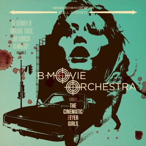 B-Movie Orchestra feat. The Cinematic Fever Girls