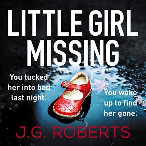 Little Girl Missing     DCI Rachel Hart, Book 1              By:                                                                                                                                 J.G. Roberts                               Narrated by:                                                                                                                                 Alison Campbell                      Length: 8 hrs and 24 mins     Not rated yet     Overall 0.0