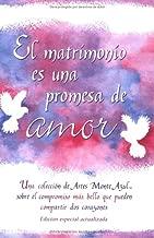 El Matrimonio es una promesa de amor: Una Coleccion De Artes Monte Azul Sobre El Compromiso Mas Bello Que Pueden Compartir Dos Corazones (Spanish) (Spanish Edition)