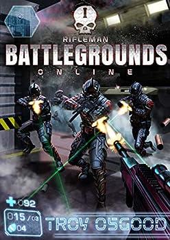 Rifleman  A LitRPG / LitFPS Adventure  Battlegrounds Online Book 1