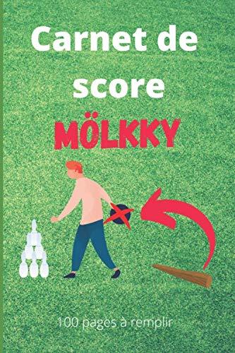 Carnet de score mölkky 100 pages à remplir: Carnet de score Mölkky : Feuilles de scores pour les quilles finlandaises avec les règles du jeu - Format 6*9 po - 100 pages à remplir - NB