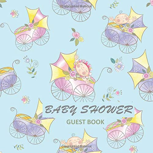 Baby Shower Guest Book: Cute Baby in Trolley Illustrasions Theme - Sign in Guestbook with advice for parents, wishes, gift Log & photo, Memory Keepsake