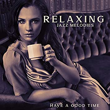 City Trip and Break Time. Relaxing Jazz Melodies: Have a Good Time, Take a Sip of Coffee