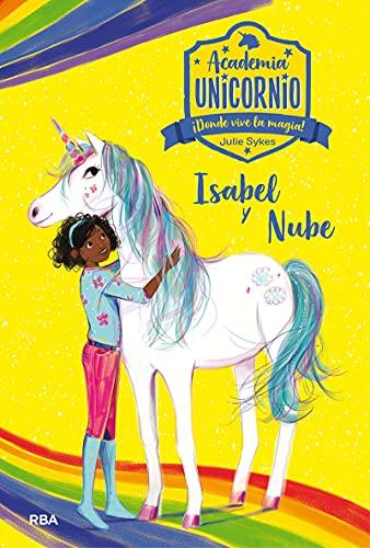 Academia Unicornio 4. Isabel y Nube: 004 (Peques)