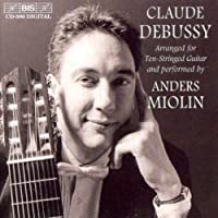 Claude Debussy Arranged for Ten-Stringed Guitar and Performed by Anders Miolin (2000-04-15)