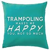 trampoling Makes Me Happy Kissen–41x 41cm (40,6cm)–10Farben, 100 % Baumwolle, türkis, 41 x 41cm (16')