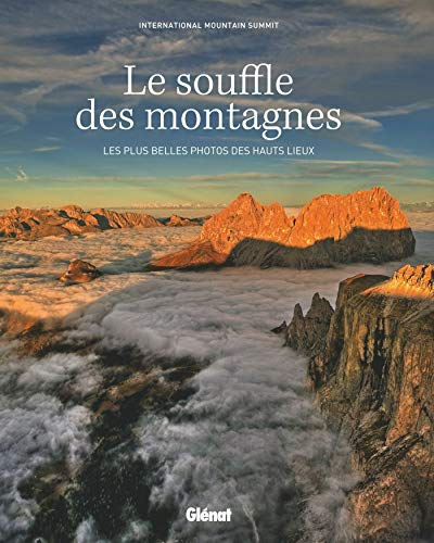 Le Souffle Des Montagnes Les Plus Belles Photos Des Hauts Lieux