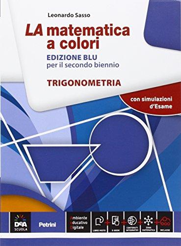 La matematica a colori. Trigonometria. Per le Scuole superiori. Con e-book. Con espansione online