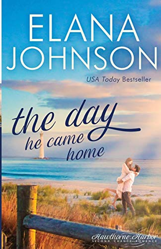 The Day He Came Home: Sweet Contemporary Romance (5) (Hawtho