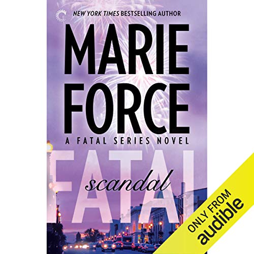 Fatal Scandal Audiobook By Marie Force cover art