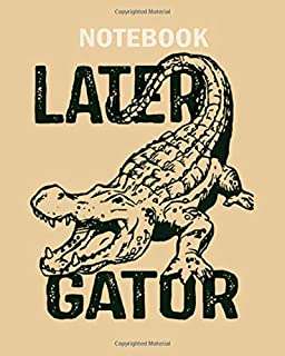 Notebook: alligator crocodile later gator office job - 50 sheets, 100 pages - 8 x 10 inches