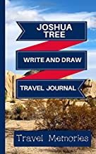 Joshua Tree Write and Draw Travel Journal: Use This Small Travelers Journal for Writing,Drawings and Photos to Create a Lasting Memory Keepsake of ... National Park (USA National Park Journals)