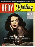 Hedy Darling: Hollywood-Ikone. Technik-Pionierin. Gefallener Stern. Das filmreife Leben der Hedy Lamarr - erzählt von ihrem Sohn. (Gebundene Ausgabe)
