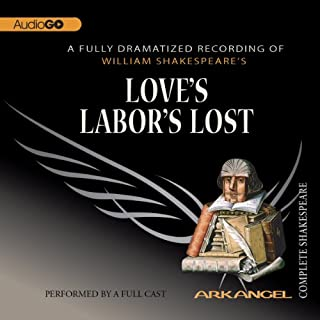 Love's Labor's Lost: The Arkangel Shakespeare                   By:                                                                                                                                 William Shakespeare                               Narrated by:                                                                                                                                 Alex Jennings,                                                                                        Emma Fielding,                                                                                        Samantha Bond,                   and others                 Length: 2 hrs and 26 mins     5 ratings     Overall 4.8