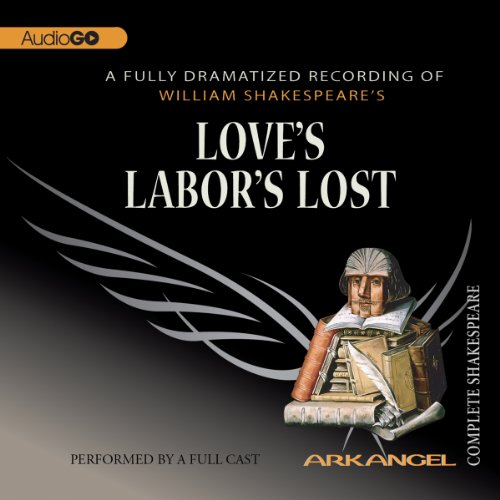 Love's Labor's Lost: The Arkangel Shakespeare cover art