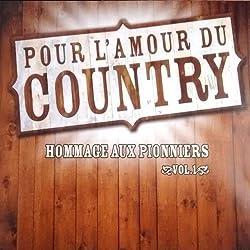 pour l'amour du Country: Hommage Aux Pionniers 1 [Import]