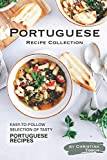 Portuguese Recipe Collection: Easy-to-Follow Selection of Tasty Portuguese Recipes