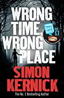Wrong Time, Wrong Place (Quick Reads 2013) by Simon Kernick(2013-02-01)