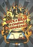 Rockabilly Zombie Superstar tome 1