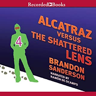 Alcatraz Versus the Shattered Lens                   By:                                                                                                                                 Brandon Sanderson                               Narrated by:                                                                                                                                 Ramon De Ocampo                      Length: 6 hrs and 24 mins     1,316 ratings     Overall 4.6