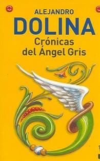 Cronicas Del Angel Gris par Dolina Alejandr