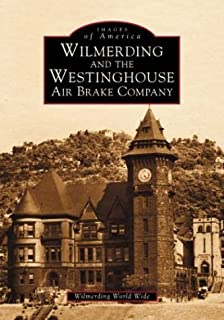 Wilmerding and the Westinghouse Air Brake Company (PA)  (Images of America)