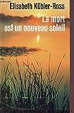 La mort est un nouveau soleil - Editions du Rocher - 12/03/1992